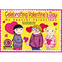 Celebrating Valentines Day: My Special Valentines (Learn to Read Read to Learn Holiday Series)