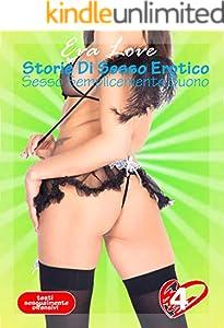 Sesso semplicemente buono - storie di sesso ed erotismo: Racconti erotici da 18 (Ebook erotico per donne e uomini Vol. 4) (Italian Edition)