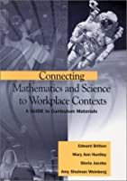 Connecting Mathematics and Science to Workplace Contexts: A Guide to Curriculum Materials