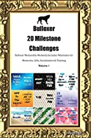 Bulloxer 20 Milestone Challenges Bulloxer Memorable Moments.Includes Milestones for Memories, Gifts, Socialization & Training Volume 1