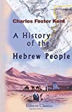 A History of the Hebrew People from the Settlement in Canaan to the Division of the Kingdom