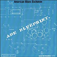 Blueprints by AMERICAN BLUES EXCHANGE (1999-08-09)