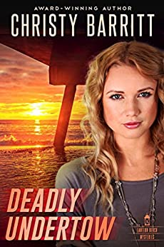 Deadly Undertow (Lantern Beach Mysteries Book 6) by [Barritt, Christy]