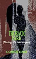 Thoracic Park: (Musings of a Heart Surgeon)