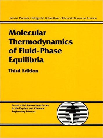 Download Molecular Thermodynamics of Fluid-Phase Equilibria (PRENTICE-HALL INTERNATIONAL SERIES IN THE PHYSICAL AND CHEMICAL ENGINEERING SCIENCES) 0139777458