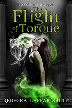 The Flight of Torque: An Angel and Shifter Urban Fantasy (Blood of the Nagaran Book 1) by [Laffar-Smith, Rebecca]