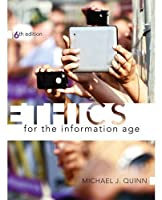 Ethics for the Information Age (6th Edition)