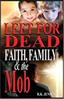 Left for Dead - Faith, Family, & the Mob