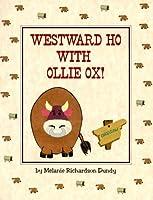 Westward Ho With Ollie Ox!