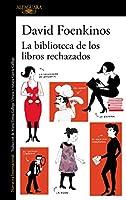 La biblioteca de los libros rechazados / The Library of Rejected Manuscripts