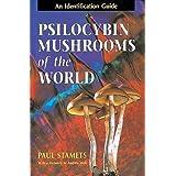 Psilocybin Mushrooms of the World: An Identification Guide