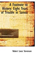 A Footnote to History: Eight Years of Trouble in Samoa
