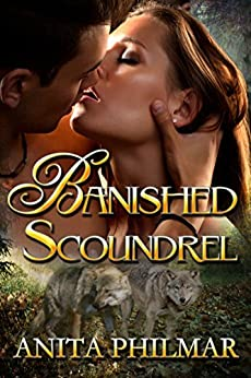 Banished Scroundrel: Paranormal Romantic Suspense (Banished - Erotic Shape Shifter Series Book 2) by [Philmar, Anita]