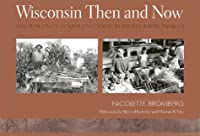 Wisconsin Then and Now: The Wisconsin Sesquicentennial Rephotography Project