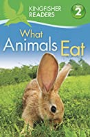 What Animals Eat (Kingfisher Readers)