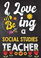 I Love Being Social Studies  Teacher: Teacher Notebook , Journal or Planner for Teacher Gift,Thank You Gift to Show Your Gratitude During Teacher Appreciation Week