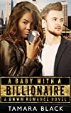 A Baby With a Billionaire: BWWM Romance Novel (English Edition)