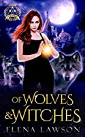 Of Wolves and Witches: A Reverse Harem Paranormal Romance (Arcane Arts Academy)