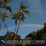 メロウ&スウィート・ハワイ