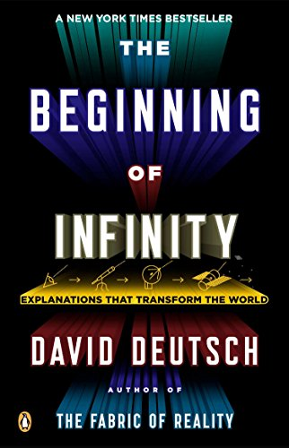Download The Beginning of Infinity: Explanations That Transform the World 0143121359