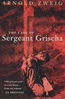 The Case of Sergeant Grischa (Lost Treasures S.)