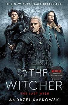 The Last Wish: Introducing the Witcher - Now a major Netflix show by [Sapkowski, Andrzej]