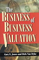 The Business of Business Valuation