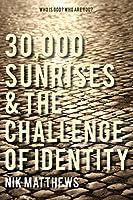30,000 Sunrises & the Challenge of Identity