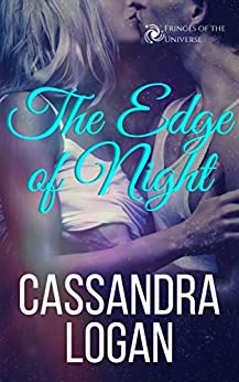 The Edge of Night (The Fringes of the Universe Book 3) by [Logan, Cassandra]