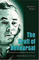 The Craft of Rehearsal: Further Reflections on Interpretation and Practice