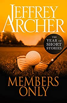 Members Only (The Year of Short Stories) by [Archer, Jeffrey]