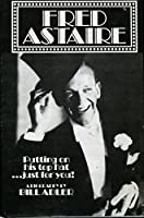 Fred Astaire: A Wonderful Life
