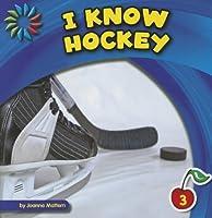 I Know Hockey (I Know Sports: 21st Century Basic Skills Library, Level 3)
