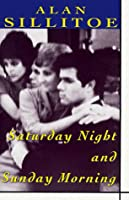 Saturday Night and Sunday Morning (Plume Contemporary Fiction)