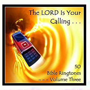 The Lord Is Your Calling - 50 Bible Ringtones Vol 3