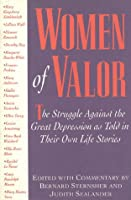 Women of Valor: The Struggle Against the Great Depression As Told in Their Own Life Stories