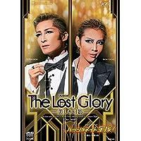 『The Lost Glory ―美しき幻影―』『パッショネイト宝塚! 』