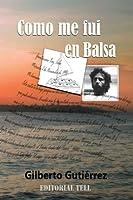 Como me fui en Balsa: Cartas De Guantanamo (Historias De Guantanamo Bay)