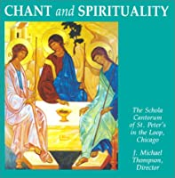 Chant and Spirituality (Schola Cantorum of St. Peter the Apostle)