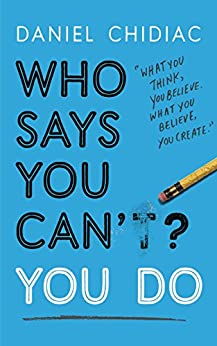 Who Says You Can't? You Do by [Chidiac, Daniel]