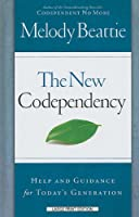 The New Codependency: Help and Guidance for Today's Generation (Thorndike Large Print Lifestyles)