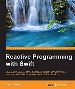 [Costa, Cecil]のReactive Programming with Swift (English Edition)