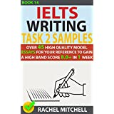 Ielts Writing Task 2 Samples: Over 45 High Quality Model Essays for Your Reference to Gain a High Band Score 8.0+ In 1 Week (Book 14) (English Edition)