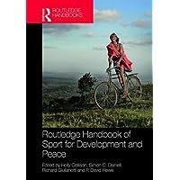 Routledge Handbook of Sport for Development and Peace (Routledge Studies in Sport Development)