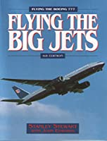 Flying the Big Jets: Flying the Boeing 777 4th Edition