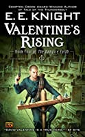 Valentine's Rising: Book Four of the Vampire Earth