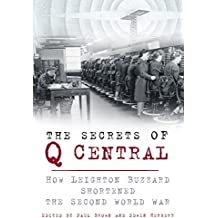 The Secrets of Q Central: How Leighton Buzzard Shortened the Second World War