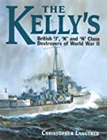 The Kellys: 'J', 'K' and 'N' Class Destroyers of World War II