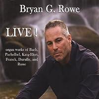 Bryan G. Rowe: Live!