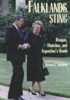 The Falklands Sting: Reagan, Thatcher, and Argentina's Bomb